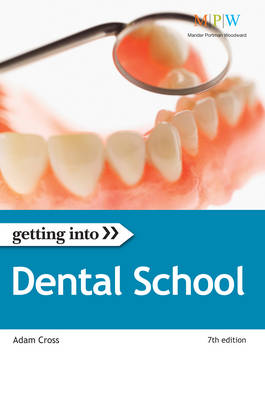 Getting into Dental School: The Insider Guide to Winning a University Place at Dental School (Paperback)
