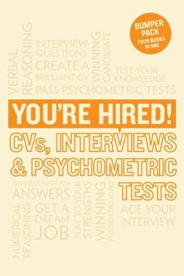 You're Hired! CVs, Interview Answers and Psychometric Tests (Paperback)