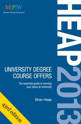 HEAP: University Degree Course Offers 2013: The Essential Guide to Winning Your Place at University (Paperback)