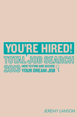 You're Hired! Total Job Search 2013 (Paperback)