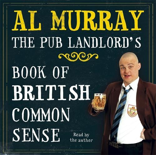 Al Murray: The Pub Landlord's Book of British Common Sense (CD-Audio)