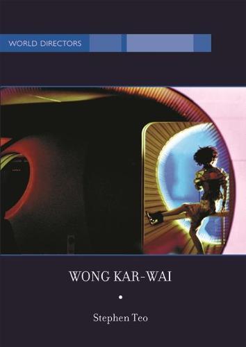 Wong Kar-Wai: Auteur of Time - World Directors (Paperback)