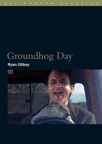 Groundhog Day - BFI Film Classics (Paperback)