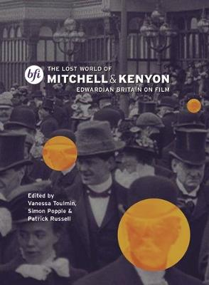 The Lost World of Mitchell and Kenyon: Edwardian Britain on Film (Paperback)