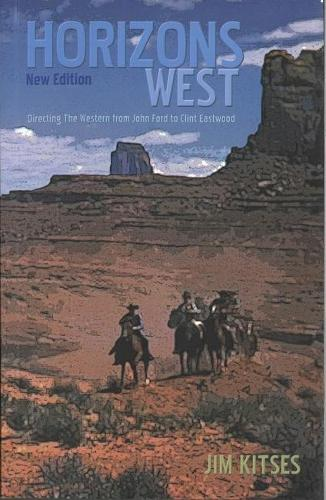 Horizons West: The Western from John Ford to Clint Eastwood (Paperback)