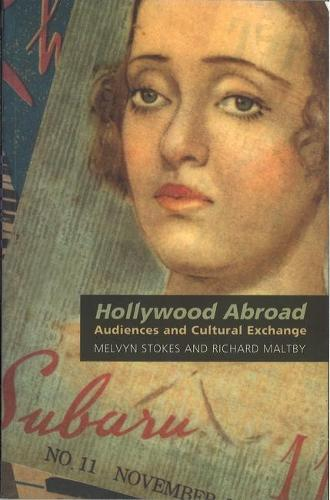 Hollywood Abroad: Audiences and Cultural Exchange (Paperback)