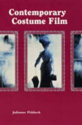 Contemporary Costume Film: Space, Place and the Past (Paperback)