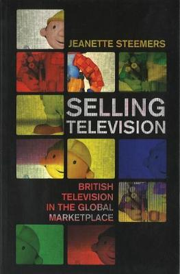 Selling Television: British Television in the Global Marketplace (Paperback)