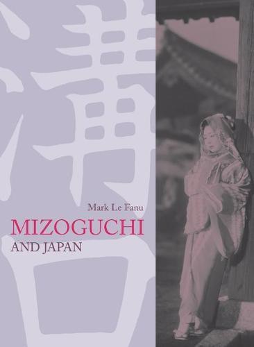 Mizoguchi and Japan (Hardback)
