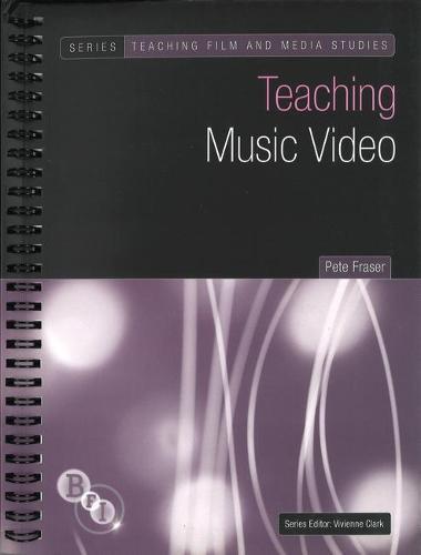 Teaching Music Video - Teaching Film and Media Studies (Paperback)