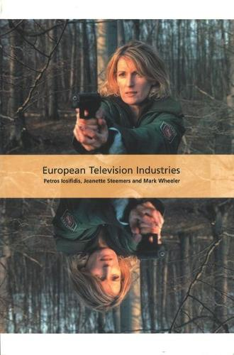 European Television Industries - International Screen Industries (Paperback)