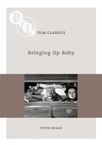 Bringing Up Baby - BFI Film Classics (Paperback)