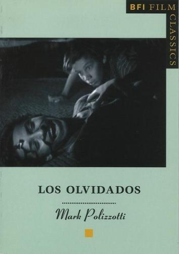 Los Olvidados - BFI Film Classics (Paperback)
