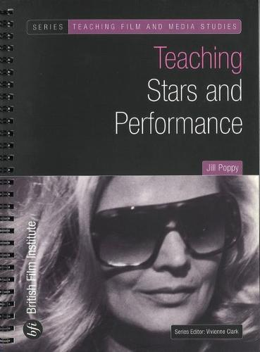 Teaching Stars and Performance - Teaching Film and Media Studies (Paperback)