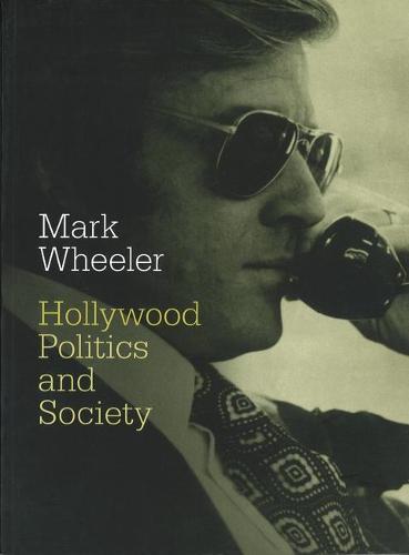 Hollywood: Politics and Society (Hardback)