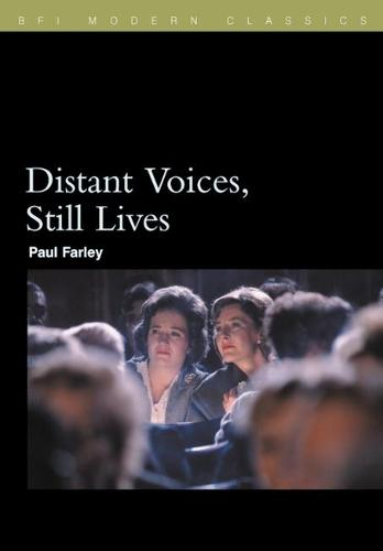Distant Voices, Still Lives - BFI Film Classics (Paperback)