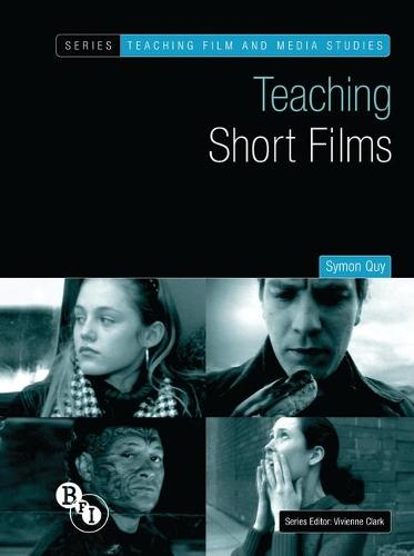 Teaching Short Films - Teaching Film and Media Studies (Paperback)