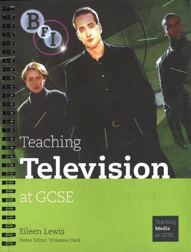 Teaching Television at GCSE - Teaching Media at GCSE (Paperback)