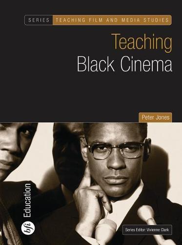 Teaching Black Cinema - Teaching Film and Media Studies (Paperback)