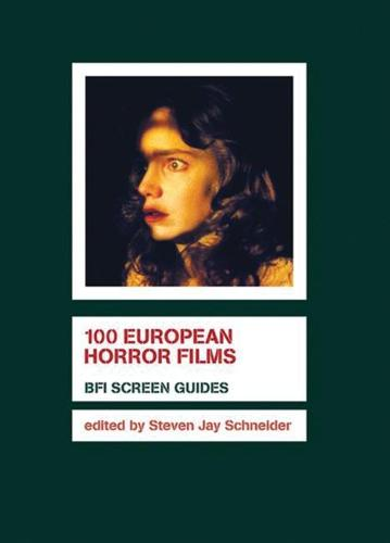 100 European Horror Films - Screen Guides (Hardback)