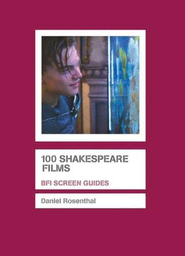 100 Shakespeare Films - Screen Guides (Hardback)