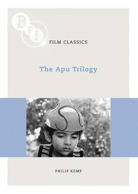 "The ""Apu Trilogy"" - BFI Film Classics (Paperback)"
