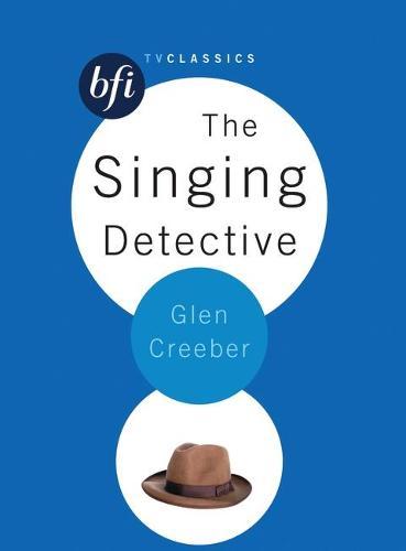 The Singing Detective - BFI TV Classics (Paperback)