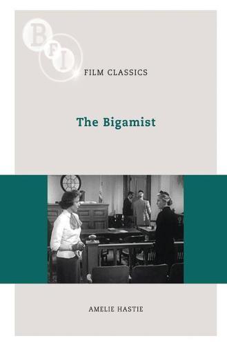 The Bigamist - BFI Film Classics (Paperback)