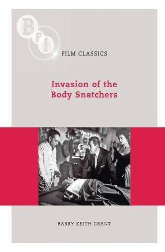 Invasion of the Body Snatchers - BFI Film Classics (Paperback)