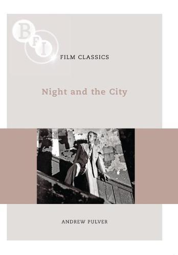 Night and the City - BFI Film Classics (Paperback)