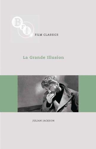 La Grande Illusion - BFI Film Classics (Paperback)