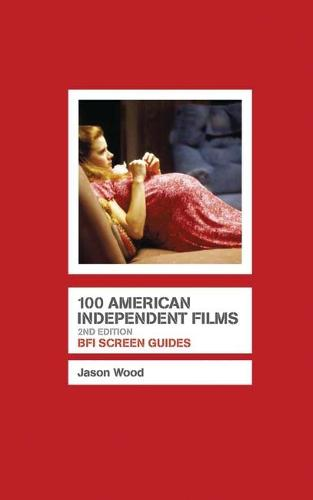 100 American Independent Films - Screen Guides (Paperback)