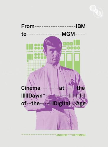 From IBM to MGM: Cinema at the Dawn of the Digital Age (Hardback)