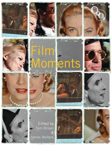 Film Moments: Criticism, History, Theory (Paperback)