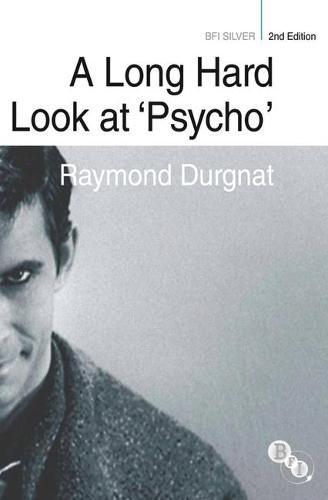 A Long Hard Look at 'Psycho' - BFI Silver (Paperback)