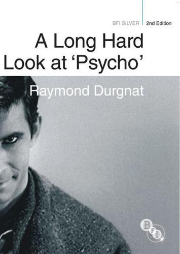 A Long Hard Look at 'Psycho' - BFI Silver (Hardback)