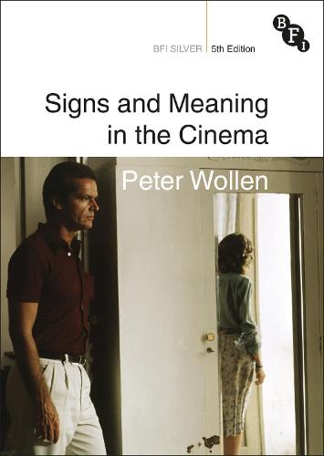 Signs and Meaning in the Cinema - BFI Silver (Paperback)