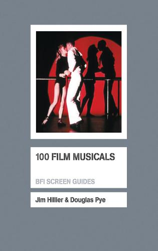 100 Film Musicals - Screen Guides (Paperback)