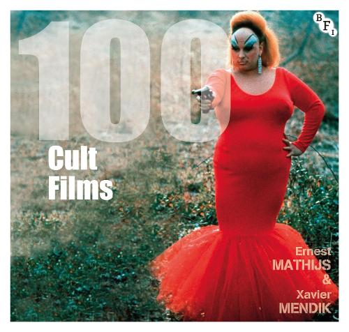 100 Cult Films - BFI Screen Guides (Paperback)