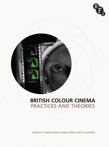 British Colour Cinema: Practices and Theories (Hardback)