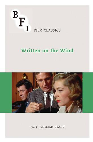 Written on the Wind - BFI Film Classics (Paperback)