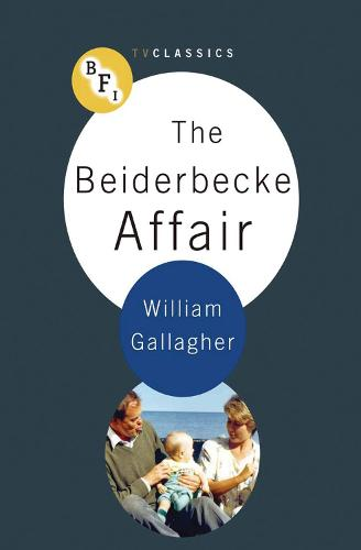 The Beiderbecke Affair - BFI TV Classics (Paperback)