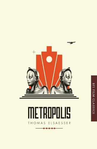 Metropolis - BFI Film Classics (Paperback)