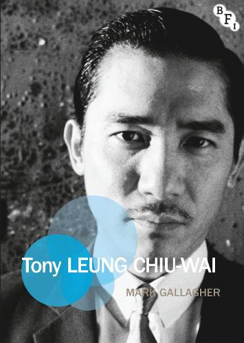 Tony Leung Chiu-Wai - Film Stars (Paperback)