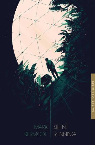 Silent Running - BFI Film Classics (Paperback)