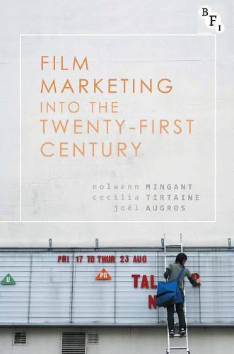Film Marketing into the Twenty-First Century (Paperback)