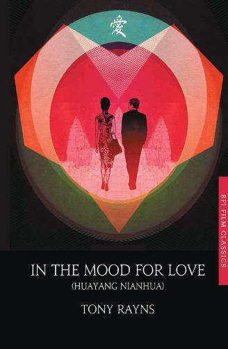 In the Mood for Love - BFI Film Classics (Paperback)