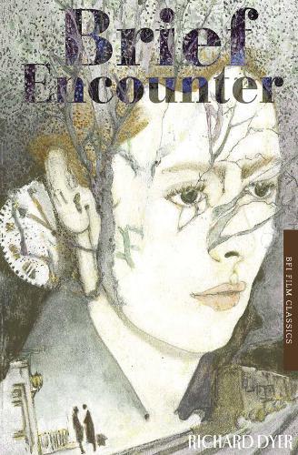 Brief Encounter - BFI Film Classics (Paperback)