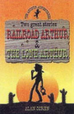 Railroad Arthur - The Arthur adventures (Paperback)