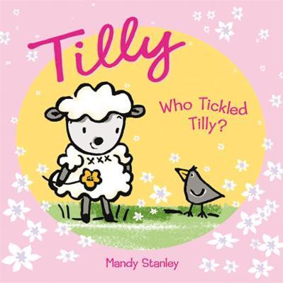 WHO TICKLED TILLY? (Paperback)